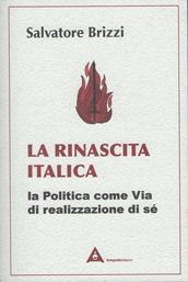 La rinascita italica - Salvatore Brizzi (miglioramento personale)