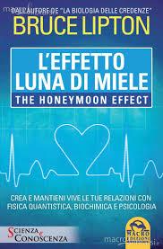 L'effetto luna di miele - Bruce Lipton (relazioni)