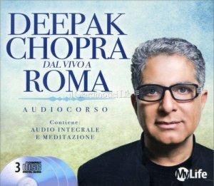 Deepak Chopra dal vivo a Roma - Audiocorso - Deepak Chopra (miglioramento personale)