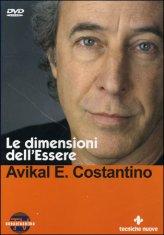 Le dimensioni dell'essere - Avikal E. Costantino (miglioramento personale)
