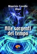 Alle sorgenti del tempo - Maurizio Cavallo (esistenza)