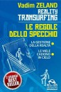 Le regole dello specchio - Reality transurfing - Vadim Zeland (esistenza)