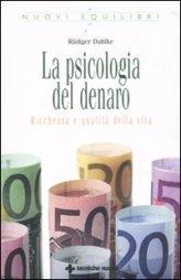 La psicologia del denaro - Ruediger Dahlke (esistenza)