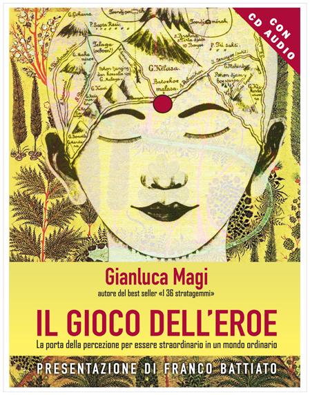 Il gioco dell'eroe - Gianluca Magi (crescita personale)