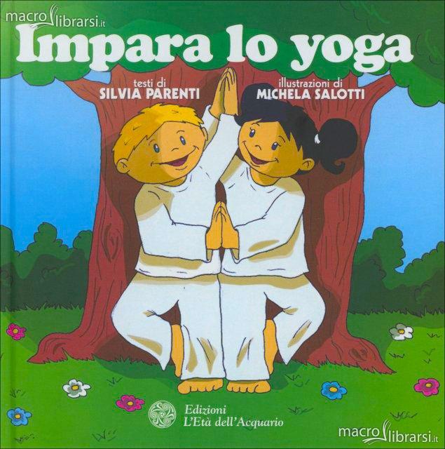 Impara lo yoga - Michela Salotti, Silvia Parenti (illustrazioni)