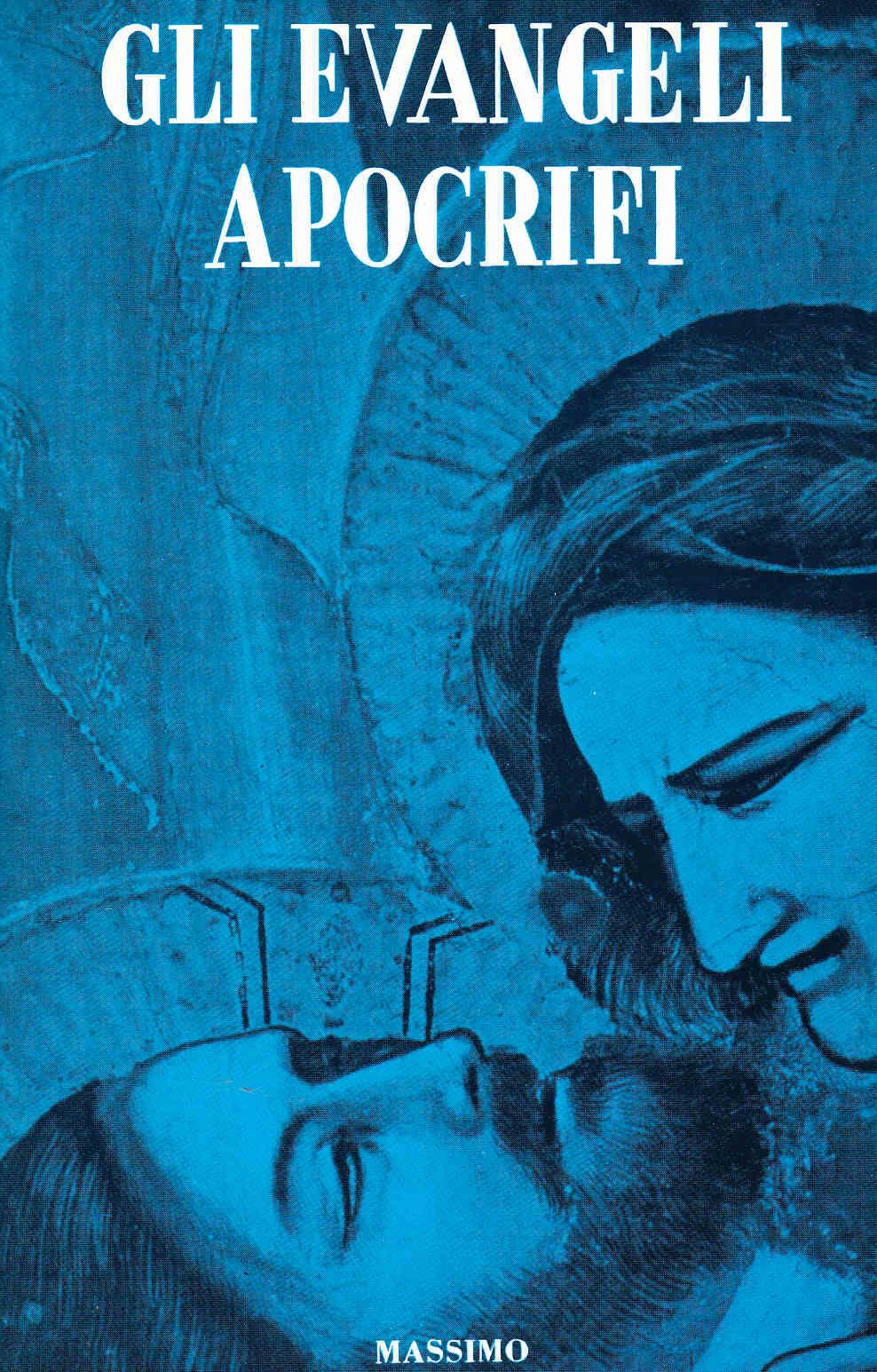 Gli evangeli apocrifi - Autori vari (spiritualità)
