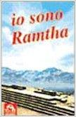 Io sono Ramtha - Ramtha (esistenza)