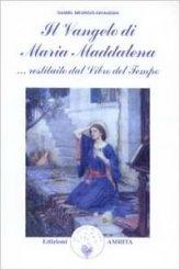 Il Vangelo di Maria Maddalena - Daniel Meurois-Givaudan (spiritualità)