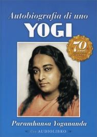 Autobiografia di uno yogi - Paramhansa Yogananda (edizione speciale)