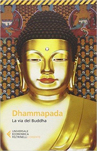 Dhammapada - Buddha (esistenza)