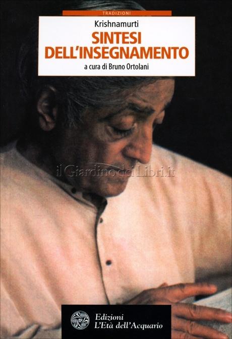 Krishnamurti - Sintesi dell'insegnamento - Jiddu Krishnamurti, Bruno Ortolani (esistenza)