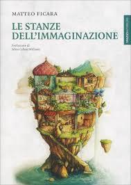 Le stanze dell'immaginazione - Matteo Ficara (intuizione)