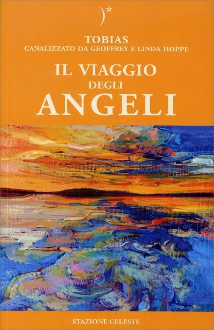 Il viaggio degli angeli - Tobias, Geoffrey Hoppe, Linda Hoppe (esistenza)