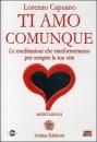 Ti amo comunque - Meditazioni audio - Lorenzo Capuano (benessere personale)