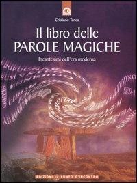 Il libro delle parole magiche - Cristiano Tenca (magia)