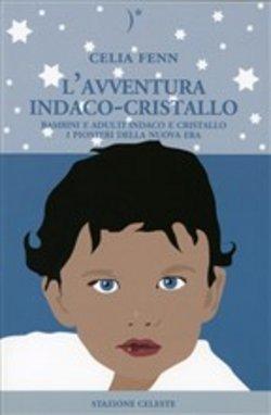 L'avventura indaco-cristallo - Celia Fenn (new age)