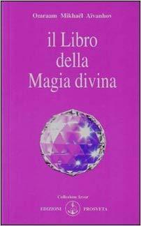 Il libro della magia divina - Omraam Mikhael Aivanhov (esistenza)
