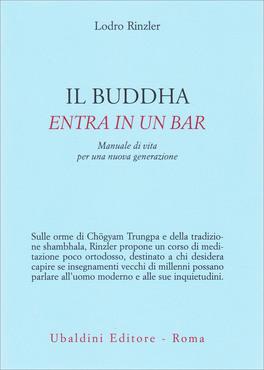 Il Buddha entra in un bar - Lodro Rinzler (approfondimento)