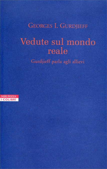 Vedute sul mondo reale - Georges Ivanovitch Gurdjieff (quarta via)