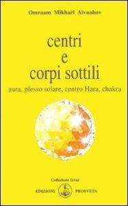 Centri e corpi sottili - Omraam Mikhael Aivanhov (spiritualità)
