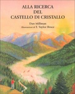 Alla ricerca del castello di cristallo - Dan Millman (approfondimento)