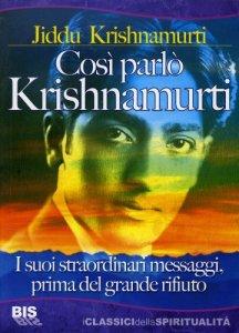 Così parlò Krishnamurti - Jiddu Krishnamurti (spiritualità)