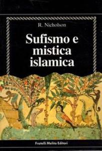 Sufismo e mistica islamica - Reynold Nicholson (spiritualità)