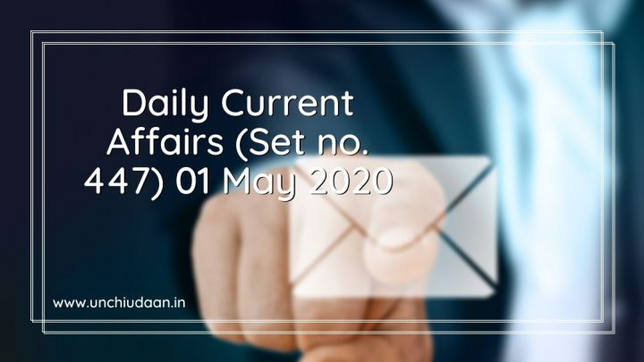 Daily Current Affairs 01 May 2020 (Set no. 447)