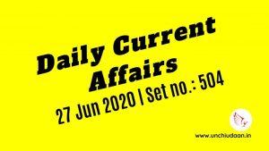 Daily Current Affairs of 27 Jun 2020 | Set no. 504