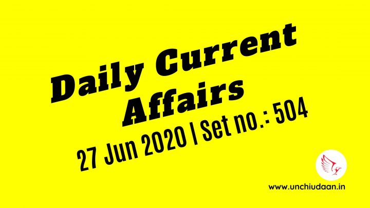 Daily Current Affairs of 27 Jun 2020 | Set no. 504