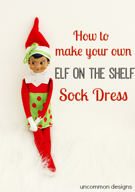 Elf On The Shelf Dress Made From A Sock Uncommon Designs