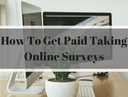 How To Get Paid Taking Online Surveys