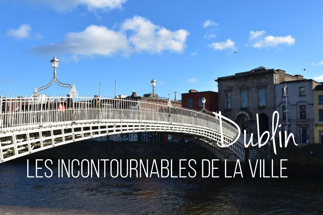 -dublin_les incontournables de la ville_un couple en vadrouille_blog voyage