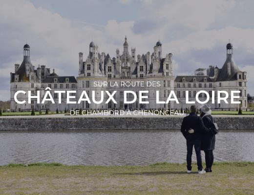 Chateaux de la Loire de chambord à Chenonceau