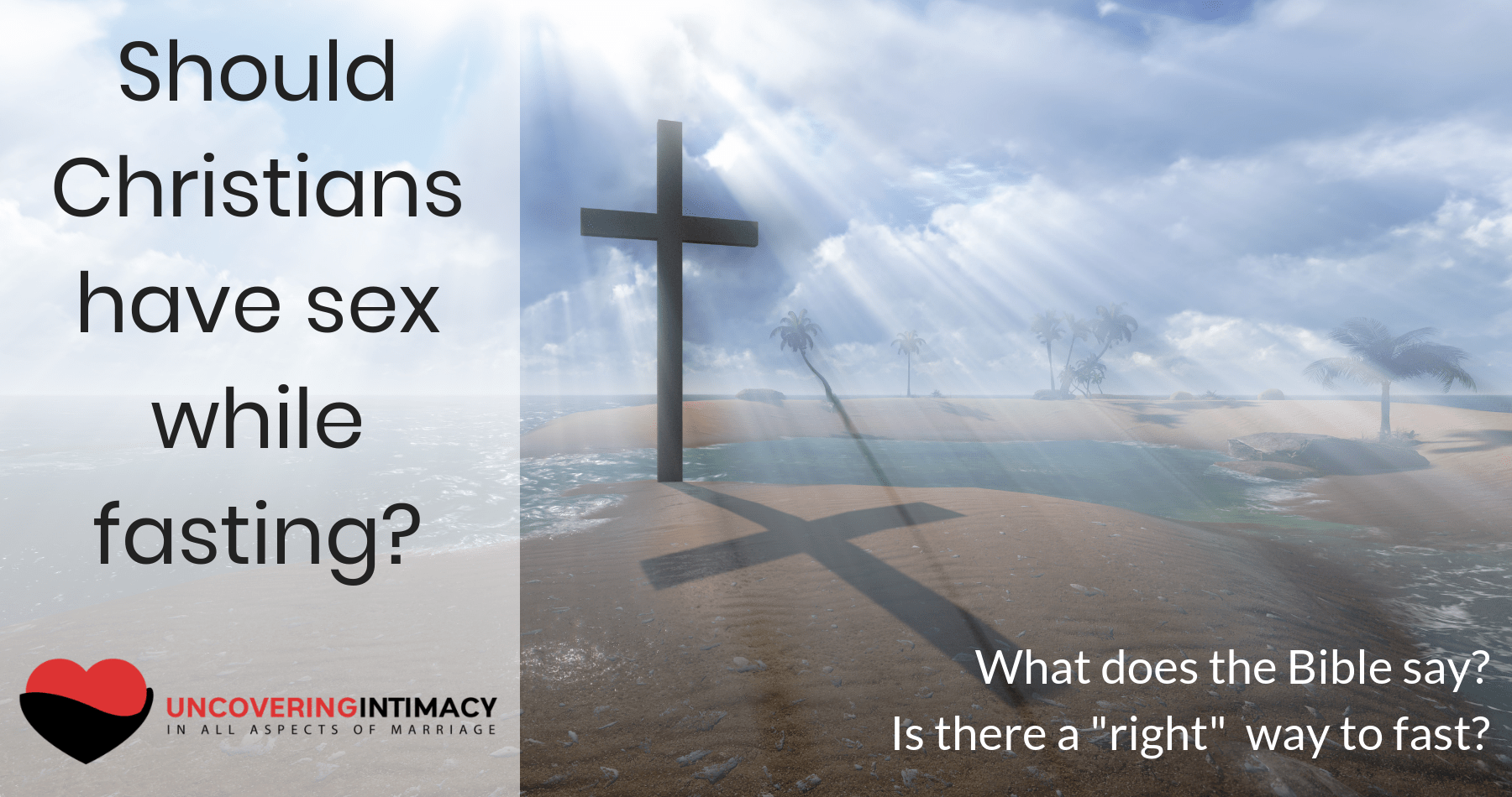 Should Christians have sex while fasting? - Uncovering Intimacy