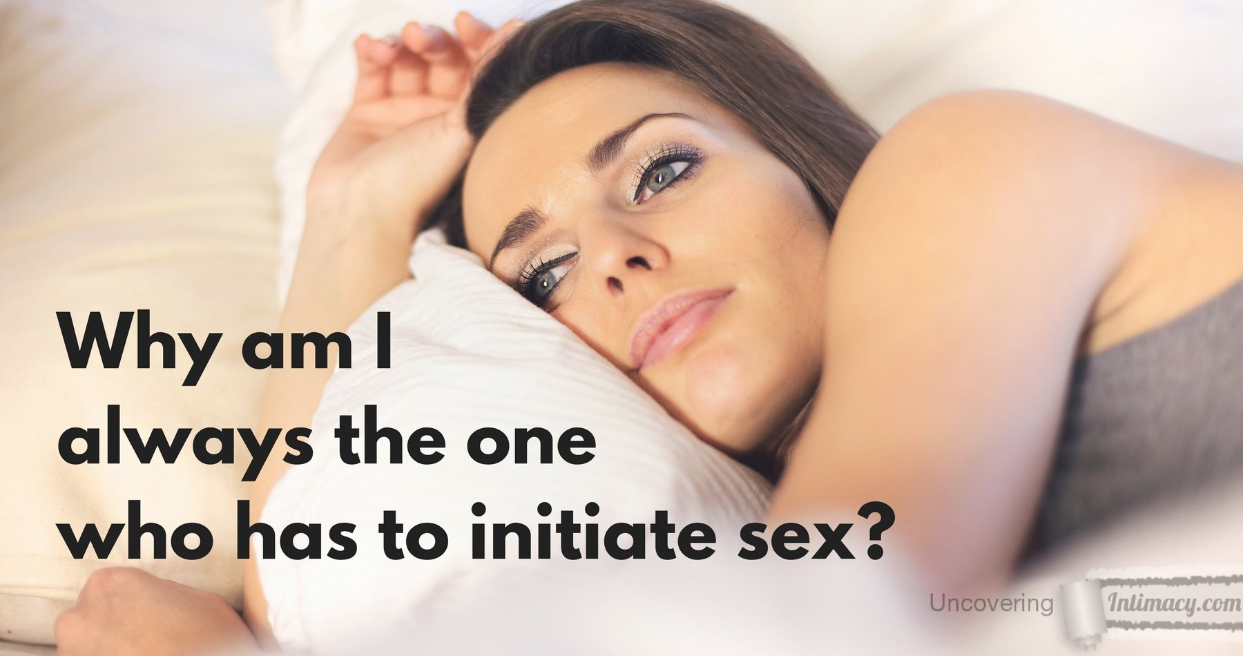 My boyfriend never initiates sex anymore