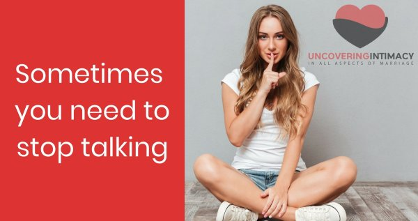 Sometimes you need to stop talking