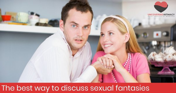 The best way to discuss sexual fantasies