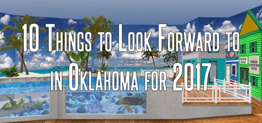 10 Things to Look Forward to in Oklahoma for 2017