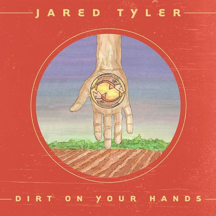 Jared Tyler Dirt On Your Hands album cover
