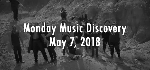 Monday Music Discovery for May 7 2018