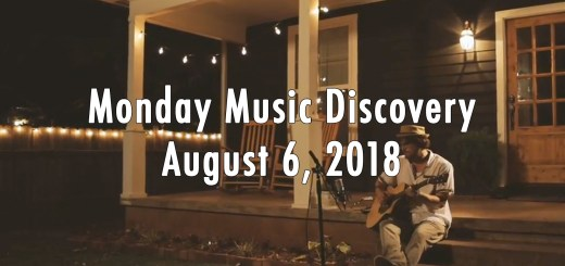 Monday Music Discovery for August 6 2018