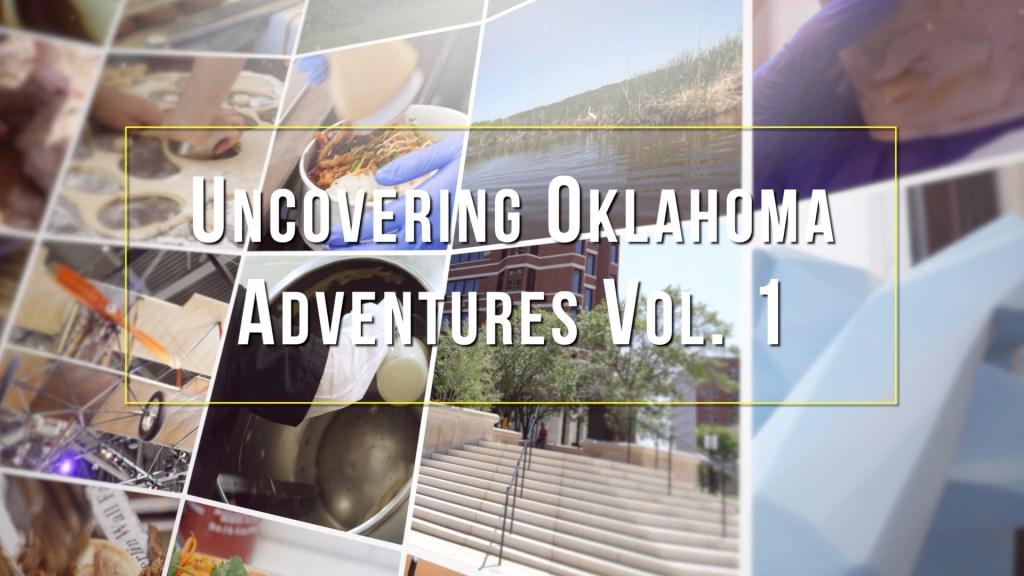 Uncovering Oklahoma Adventures Volume 1