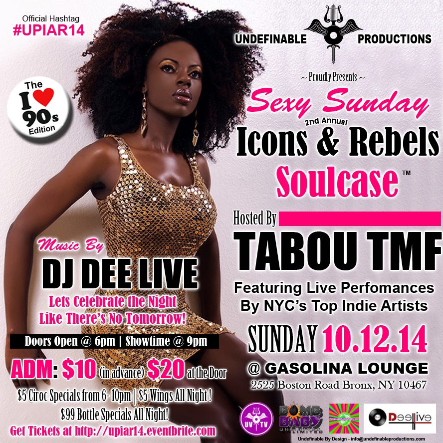 Get Tickets for Undefinable Productions Presents The 2nd Annual Icons & Rebels Soulcase - Day Party & Indie Concert Sunday October 12th 2014 at Gasolina Lounge 2525 Boston Road  Bronx, NY 10467 - Doors open at 6pm - Showtime 9pm - After Party