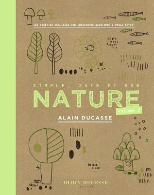 Nature de Alain Ducasse (volume 2) avis