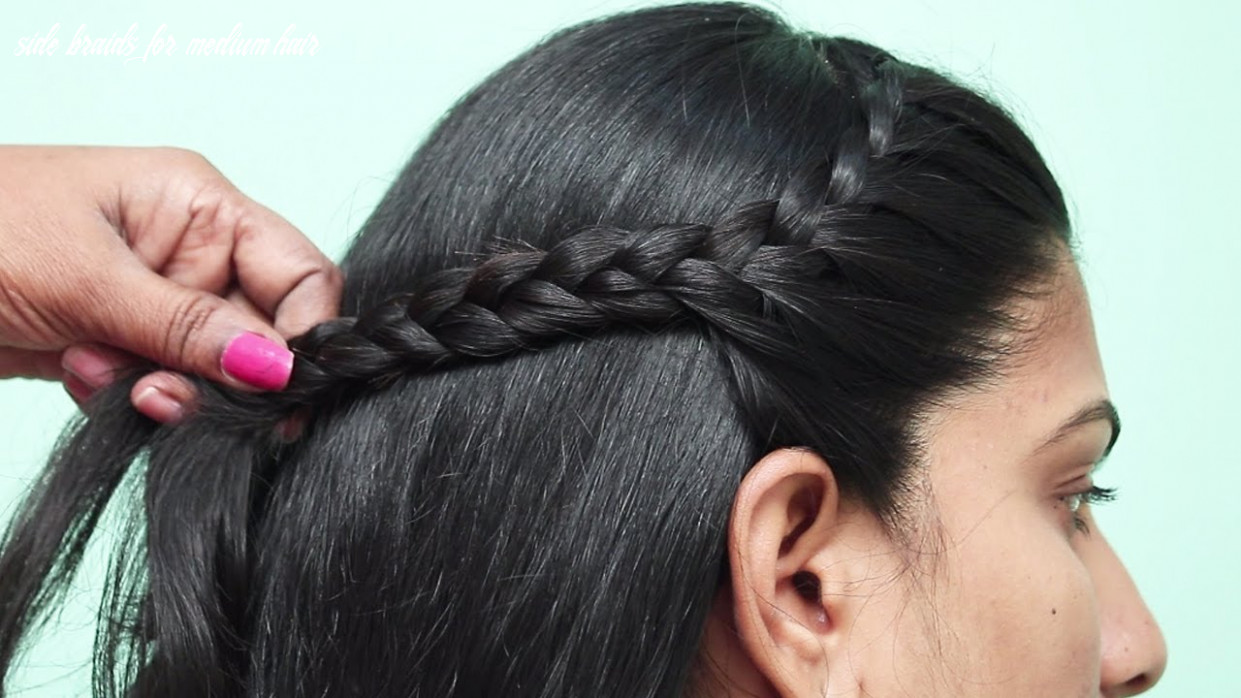 10 quick easy side braid hairstyle   hairstyle for medium hair   girls hairstyles side braids for medium hair