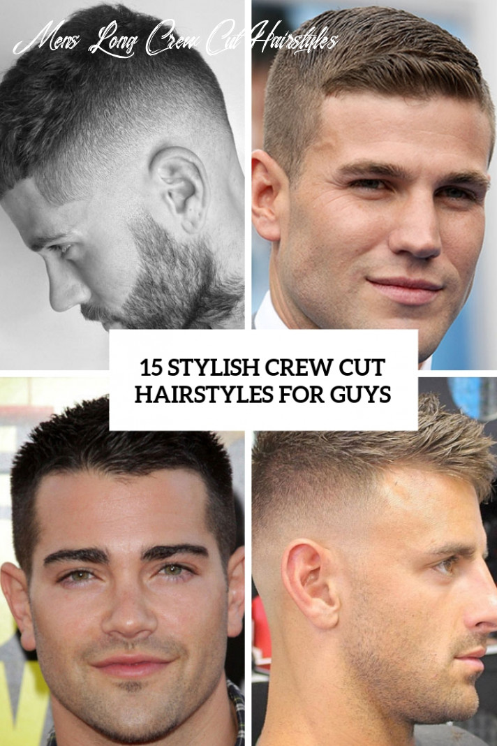 10 stylish crew cut hairstyles for guys styleoholic mens long crew cut hairstyles
