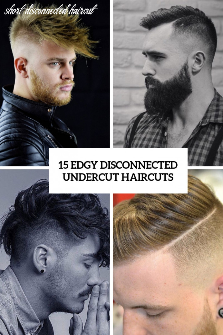 12 edgy disconnected undercut haircuts styleoholic short disconnected haircut
