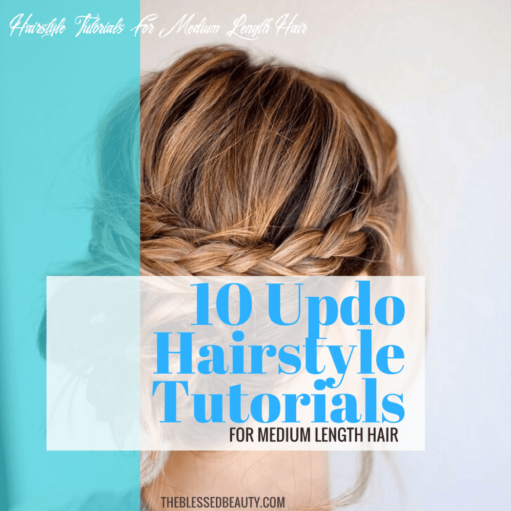 12 updo hairstyle tutorials for medium length hair the blessed