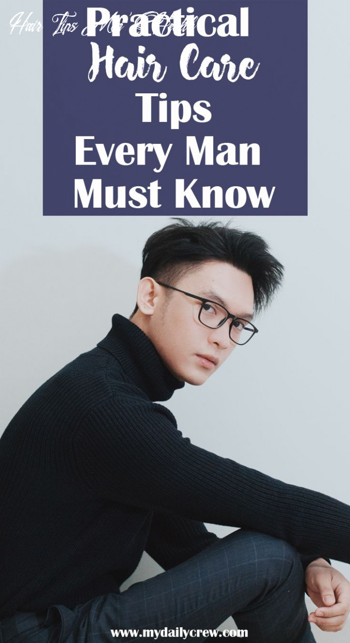 Hair care tips every man must know | hair care tips, hair care